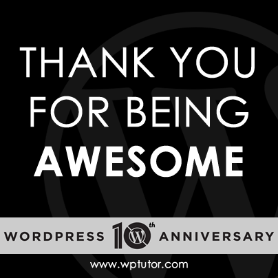 thanks for awesome wordpress 10 Year WordPress Anniversary