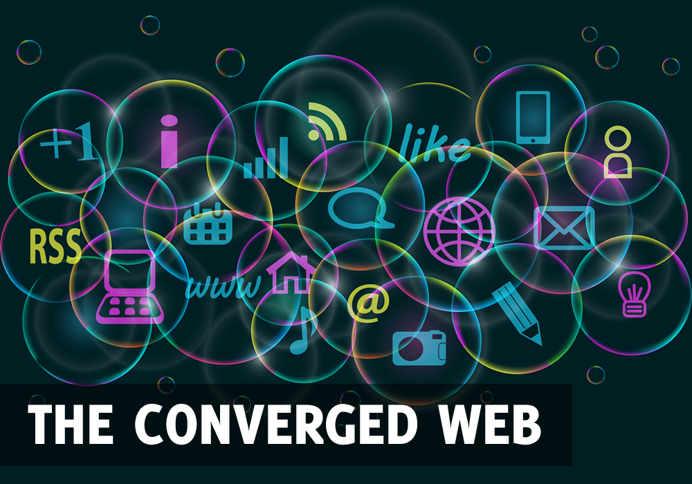 the converged web The Converged Web: The Internets Next Wave?